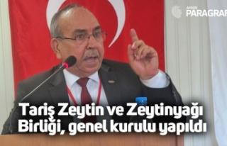 Tariş Zeytin ve Zeytinyağı Birliği, genel kurulu...