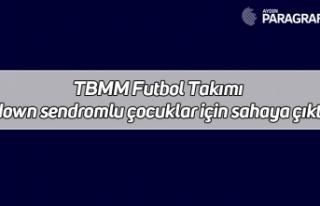 TBMM Futbol Takımı down sendromlu çocuklar için...