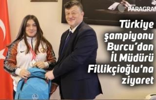 Türkiye şampiyonu Burcu'dan İl Müdürü Fillikçioğlu'na...