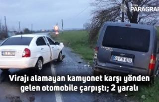 Virajı alamayan kamyonet karşı yönden gelen otomobile...