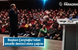 Başkan Çerçioğlu'ndan amatör denizci olma çağrısı