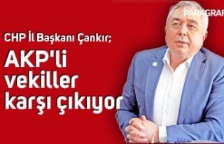 Çankır; AKP'li vekiller karşı çıkıyor