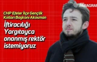 CHP Efeler İlçe Gençlik Kolları Başkanı Akosman;...