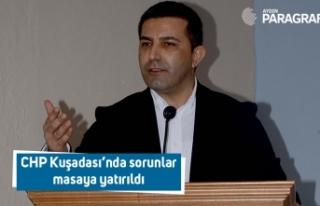 CHP Kuşadası'nda sorunlar masaya yatırıldı