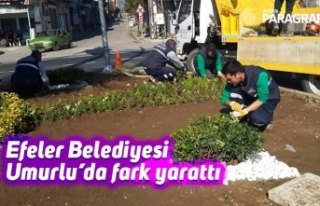 Efeler Belediyesi Umurlu'da fark yarattı