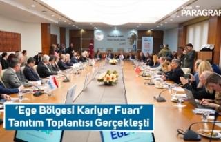 'Ege Bölgesi Kariyer Fuarı' Tanıtım Toplantısı...