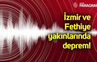 İzmir ve Fethiye yakınlarında deprem!