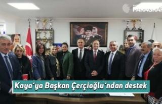 Kaya'ya Başkan Çerçioğlu'ndan destek