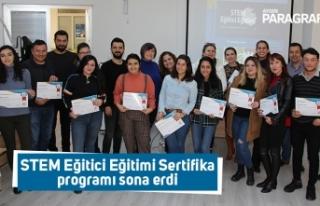 STEM Eğitici Eğitimi Sertifika programı sona erdi