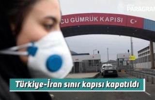 Türkiye-İran sınır kapısı kapatıldı