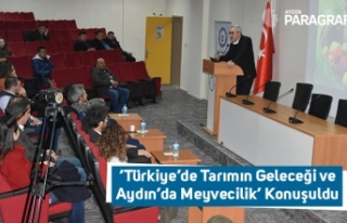 'Türkiye'de Tarımın Geleceği ve Aydın'da...