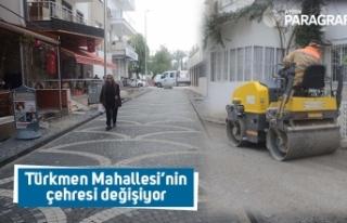Türkmen Mahallesi'nin çehresi değişiyor