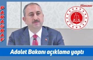 Adalet Bakanı açıklama yaptı