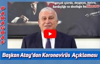 Başkan Atay'dan Koronavirüs Salgını Hakkında...