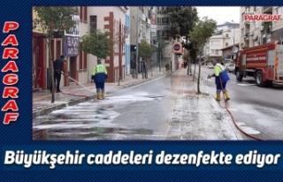 Büyükşehir caddeleri dezenfekte ediyor