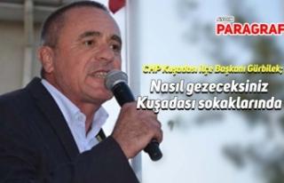 CHP Kuşadası ilçe Başkanı Gürbilek; Nasıl gezeceksiniz...
