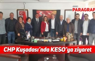 CHP Kuşadası'nda KESO'ya ziyaret