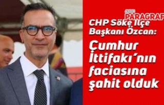 CHP Söke İlçe Başkanı Özcan: Cumhur İttifakı'nın...