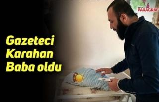 Gazeteci Karahan Baba oldu