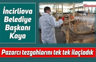İncirliova Belediye Başkanı Kaya, Pazarcı tezgahlarını...