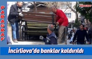 İncirliova'da banklar kaldırıldı