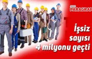 İşsiz sayısı 4 milyonu geçti