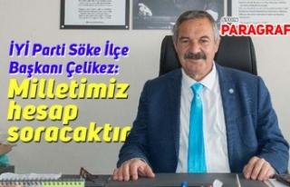 İYİ Parti Söke İlçe Başkanı Çelikez: Milletimiz...