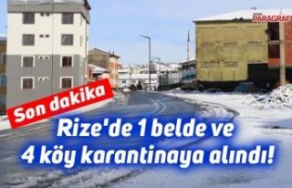 Rize'de 1 belde ve 4 köy karantinaya alındı!
