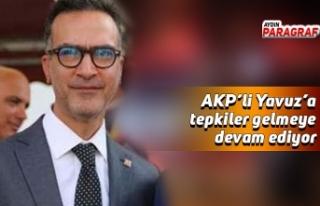 AKP'li Yavuz'a tepkiler devam ediyor