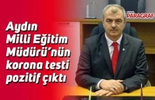 Aydın Milli Eğitim Müdürü'nün korona testi...