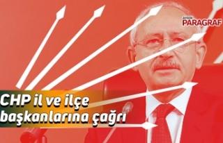 CHP il ve ilçe başkanlarına çağrı
