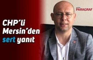CHP'li Mersin'den sert yanıt