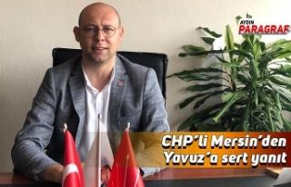 CHP'li Mersin'den Yavuz'a sert yanıt