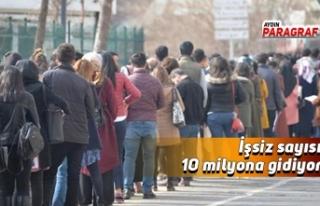İşsiz sayısı 10 milyona gidiyor