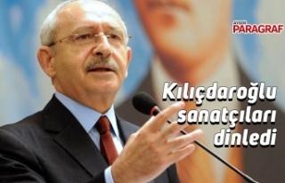 Kılıçdaroğlu sanatçıları dinledi