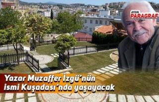 Yazar Muzaffer İzgü'nün ismi Kuşadası'nda...