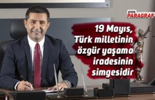 19 Mayıs, Türk milletinin özgür yaşama iradesinin...