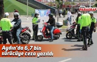 Aydın'da 6,7 bin sürücüye ceza yazıldı