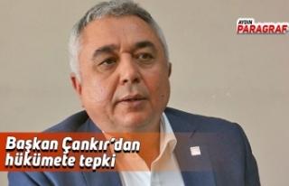 Başkan Çankır'dan hükümete tepki