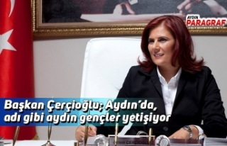 Başkan Çerçioğlu; Aydın'da, adı gibi aydın...