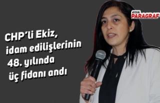 CHP'li Ekiz, idam edilişlerinin 48. yılında üç...