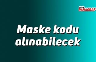 Maske kodu alınabilecek