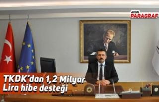 TKDK'dan 1,2 Milyar Lira hibe desteği