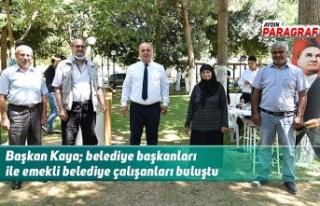 Başkan Kaya; belediye başkanları ile emekli belediye...