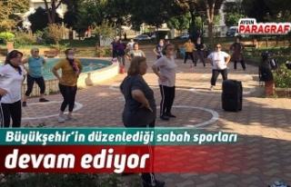 Büyükşehir'in düzenlediği sabah sporları devam...