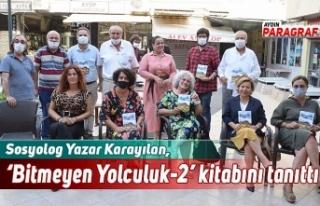 """Sosyolog Yazar Karayılan, """"Bitmeyen Yolculuk-2""""..."""