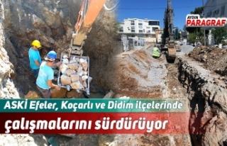 ASKİ Efeler, Koçarlı ve Didim ilçelerinde çalışmalarını...