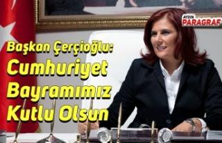 Başkan Çerçioğlu: Cumhuriyet Bayramımız Kutlu...