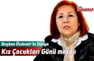 Başkan Özdemir'in Dünya Kız Çocukları Günü...