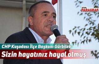 CHP Kuşadası İLçe Başkanı Gürbilek: Sizin hayatınız...